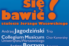 """""""W co się bawić? – stulecie Jerzego Wasowskiego"""", projekt plakatu: Piotr Bocian"""